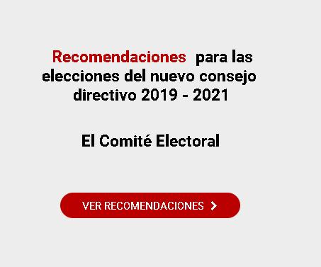 Recomendaciones para las elecciones del nuevo consejo directivo 2019 – 2021